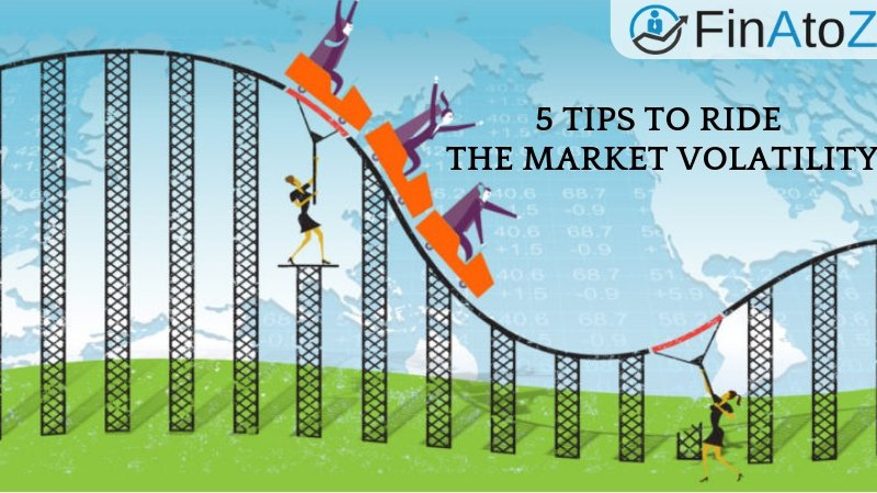 5 Tips To Ride The Market Volatility