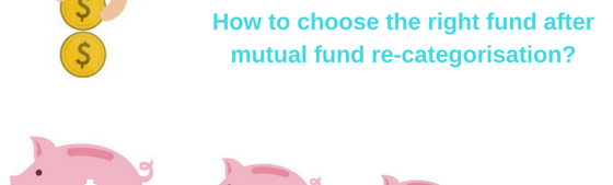 New categories of Mutual Funds: How to choose the right one?